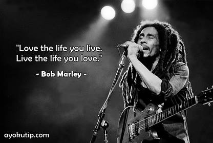 kata-kata bob marley tentang cinta, musik reggae, kehidupan