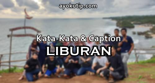 caption kata-kata liburan
